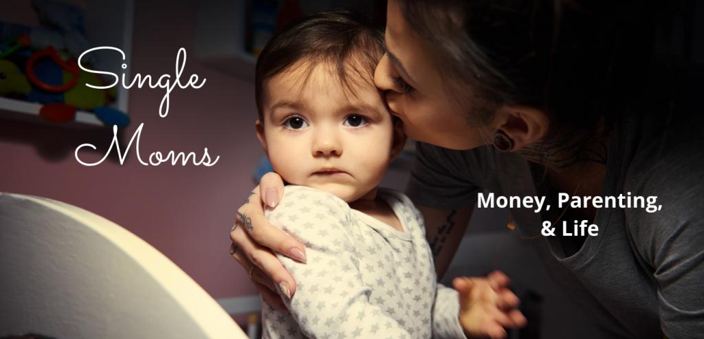 Single Moms money parenting life